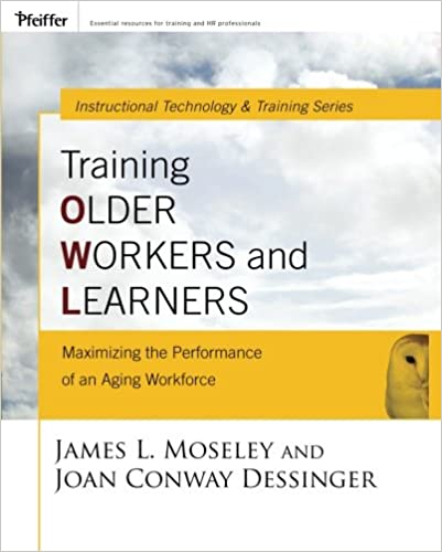 Book Training Older Workers and Learners: Maximizing the Workplace Performance of an Aging Workforce (Pfeiffer Essential Resources for Training and HR Professionals (Pdf))