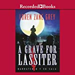 A Grave for Lassiter | Loren Zane Grey