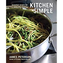 Kitchen Simple: Essential Recipes for Everyday Cooking