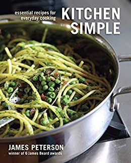Kitchen Simple: Essential Recipes for Everyday Cooking by [Peterson, James]