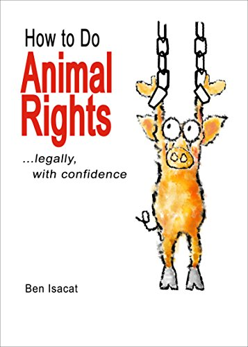 How to Do Animal Rights: ...legally with confidence