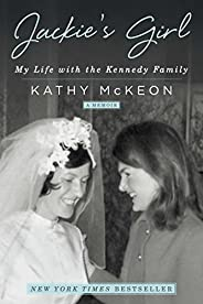 Jackie's Girl: My Life with the Kennedy Fa