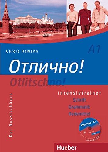 Otlitschno! A1: Der Russischkurs.Schrift – Grammatik – Redemittel / Intensivtrainer mit Audio-CD (Otlitschno! aktuell)