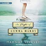 The Flight of Gemma Hardy: A Novel | Margot Livesey
