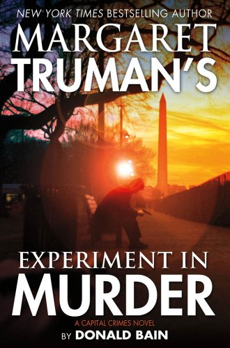 Margaret Truman's Experiment in Murder: A Capital Crimes Novel