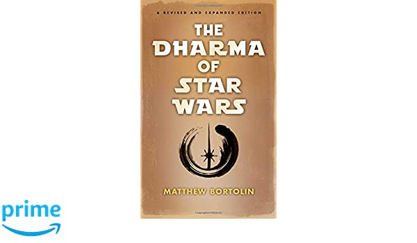 the dharma of star wars matthew bortolin books  the dharma of star wars matthew bortolin 9781614292869 books ca