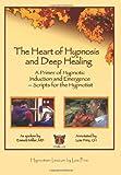 The Heart of Hypnosis and Deep Healing Workbook, Emmett Miller, 1558410139