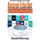 Amazon Echo: Dot:The Ultimate User Guide to Amazon Echo Dot 2nd Generation with Latest Updates