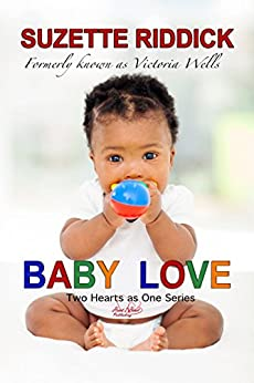 Baby Love: A Short Story (Two Hearts as One Book 1) by [Riddick, Suzette]