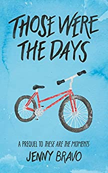 Those Were the Days: A TATM Short Story (The Moments Series Book 1) by [Bravo, Jenny]