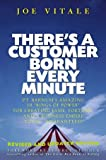 "There's a Customer Born Every Minute: P.T. Barnum's Amazing 10 ""Rings of Power"" for Creating Fame, Fortune, and a Business Empire Today -- Guaranteed!"