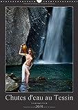 Chutes d'eau au Tessin 2018: Photos erotiques au Tessin (Suisse) (Calvendo Nature) (French Edition)