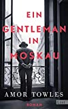 Ein Gentleman in Moskau: Roman
