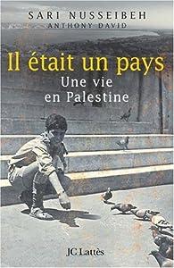 Il était un pays - Une vie en Palestine par Sari Nusseibeh