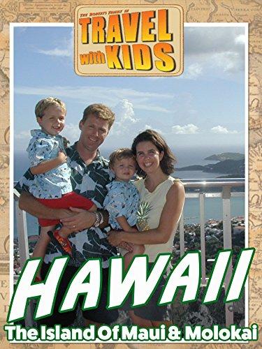 Travel With Kids Hawaii: The Island Of Maui & Molokai