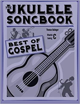 Amazon com: The Ukulele Songbook: Best of Gospel