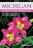 Michigan Getting Started Garden Guide: Grow the Best Flowers, Shrubs, Trees, Vines & Groundcovers (Garden Guides)