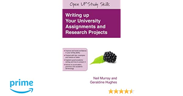 Writing up your university assignments and research projects a writing up your university assignments and research projects a practical handbook open up study skills neil murray geraldine hughes 9780335227174 fandeluxe Image collections