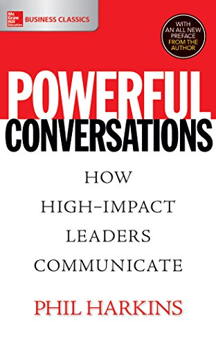 Powerful Conversations: How High-Impact Leaders Communicate
