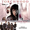 Torchwood: Slow Decay Audiobook by Andy Lane Narrated by Burn Gorman