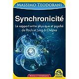 Synchronicité: Le rapport entre physique et psyché de Pauli et Jung à Chopra (Science et Connaissance)
