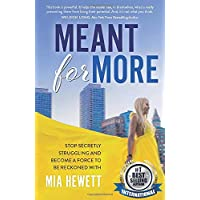 Meant For More: Stop Secretly Struggling and Become a Force to Be Reckoned With