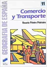 Comercio y transporte (Geografía de España): Amazon.es: Piñeiro Peleteiro, Rosario: Libros