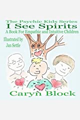I See Spirits: A Book for Empathic and Intuitive Children (The Psychic Kids Series) (Volume 2) Paperback