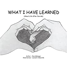What I Have Learned (About Life After Suicide)
