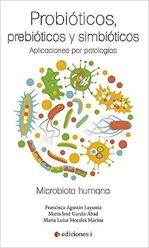 Probióticos, prebióticos y simbióticos. Aplicaciones por patologías: Amazon.es: MARÍA JOSÉ ABAD GARCÍA, FRANCISCA AGUSTIN LAYUNTA, MARÍA LUISA MORALES ...