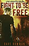 img - for Fight to Be Free: A Post-Apocalyptic Thriller (After the Outbreak) book / textbook / text book