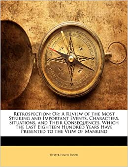 Book Retrospection: Or: A Review of the Most Striking and Important Events, Characters, Situations, and Their Consequences, Which the Last Eighteen Hundred Years Have Presented to the View of Mankind