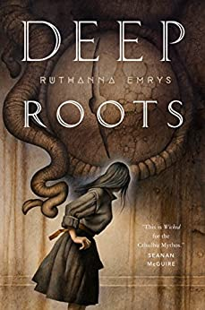 Deep Roots (The Innsmouth Legacy) by [Emrys, Ruthanna]