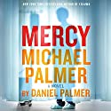 Mercy: A Novel Audiobook by Michael Palmer, Daniel Palmer Narrated by Hillary Huber