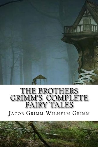 The Brothers  Grimm's  Complete Fairy Tales]()