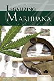 Legalizing Marijuana (Essential Viewpoints: Set 5 (Library))