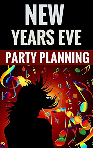 New Years Eve Party Planning - Host An Awesome - Party Planning Eve New Years A