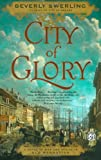 City of Glory, Beverly Swerling, 0743269217