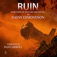 Ruin: Dark Tide Trilogy, Book 3 Audiobook by Dayne Edmondson Narrated by Dan Carroll