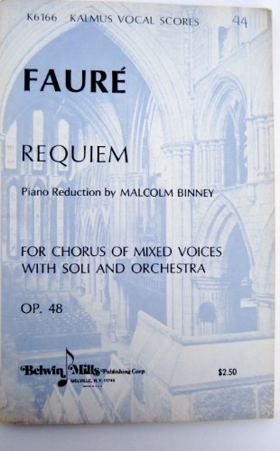 Requiem, Opus 48, for Soprano and Baritone Soli, Chorus, Orchestra and Organ, with Latin and English Test; Choral Score [with] Piano Reduction (Kalmus Classic Editions, K 06166)