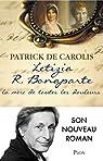 Letizia R. Bonaparte, la mère de toutes les douleurs par Patrick de Carolis