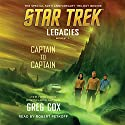 Captain to Captain: Star Trek Legacies, Book 1 Hörbuch von Greg Cox Gesprochen von: Robert Petkoff
