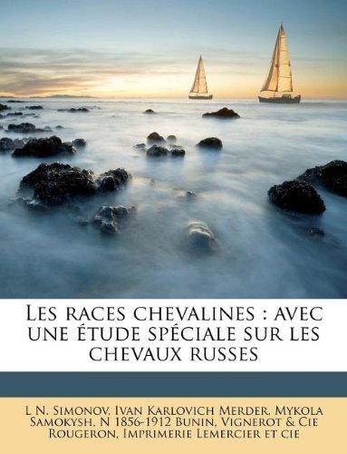 Read Online Les races chevalines: avec une étude spéciale sur les chevaux russes (French Edition) pdf epub