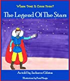 The Legend Of The Stars (Where Does It Come From Book 1)