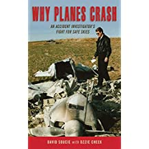 Why Planes Crash: An Accident Investigator?s Fight for Safe Skies