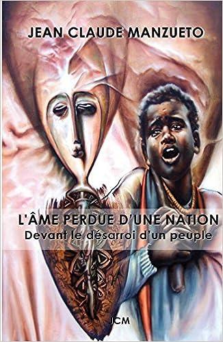 Livres L ÂME PERDUE D UNE NATION: Devant le désarroi d un peuple epub, pdf