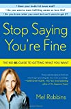 Stop Saying You're Fine, Mel Robbins, 0307716732