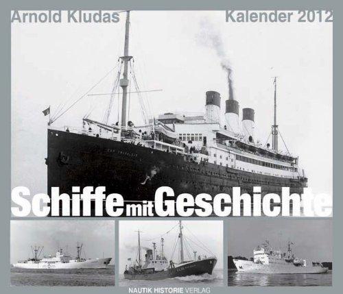 Schiffe mit Geschichte 2012: »Geschichten berühmter Schiffe aus aller Welt«