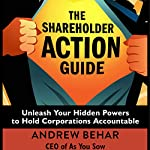 The Shareholder Action Guide: How to Tell CEOs What to Do | Andrew Behar