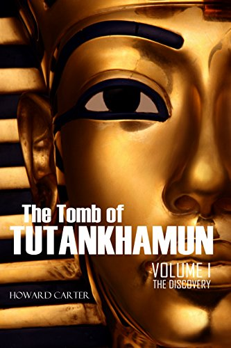 The Tomb of Tutankhamun: Volume I—The Discovery (Expanded, Annotated) by